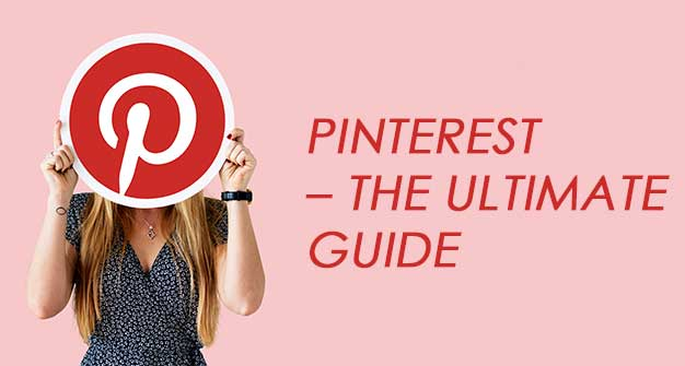 Ultimate Guide to using Pinterest